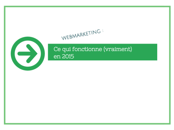 Ce qui fonctionne en marketing en 2015