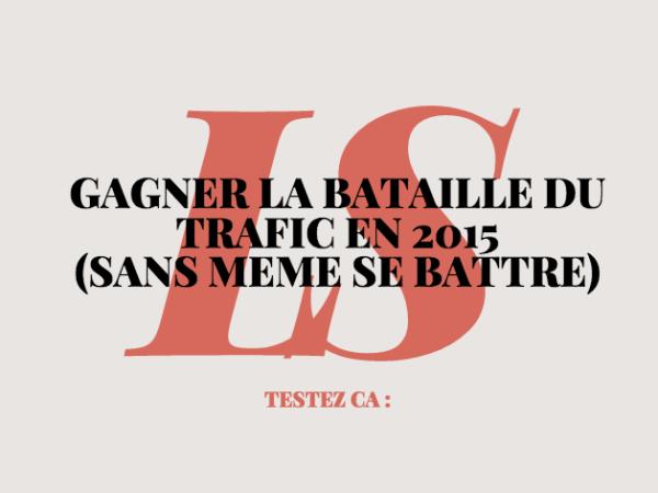 Gagner la bataille du trafic