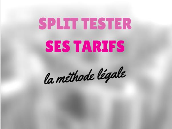La méthode légale pour split tester ses tarifs
